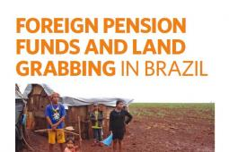 Cover page - Report: Foreign pension funds and land grabbing in Brazil